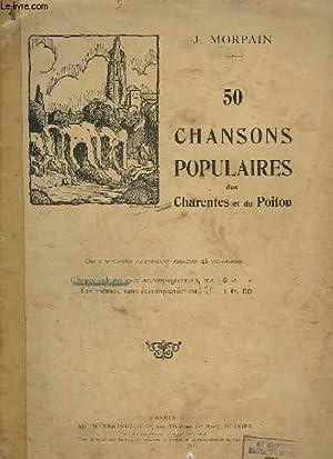 50 CHANSONS POPULAIRES DES CHARENTES ET DU POITOU - PIANO ET CHANT - VOLUME 1 - PLANTONS LA VIGNE +...