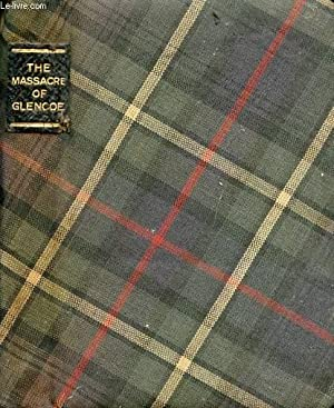 THE STORY OF THE MASSACRE OF GLENCOE: MALVEN WILLIAM