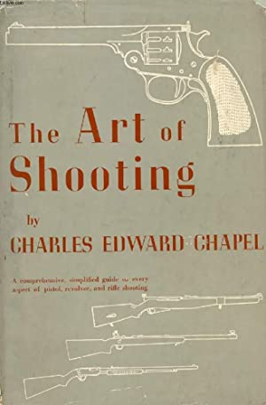 THE ART OF SHOOTING: CHAPEL CHARLES EDWARD