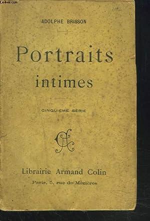 PORTRAITS INTIMES. CINQUIEME SERIE.: ADOLPHE BRISSON