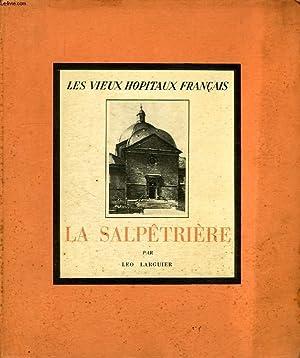LES VIEUX HOPITAUX FRANCAIS, VII, LA SALPETRIERE: LARGUIER Léo