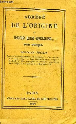 ABREGE DE L'ORIGINE DE TOUS LES CULTES: DUPUIS Ch.-Fr.