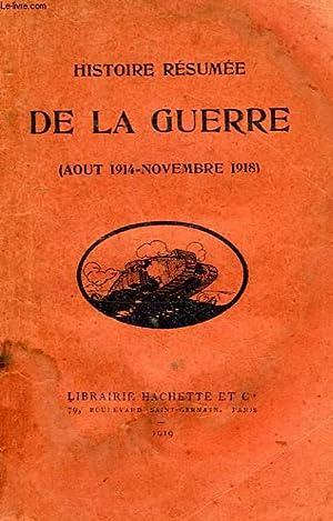 HISTOIRE RESUMEE DE LA GUERRE (AOUT 1914 - NOV. 1918): COLLECTIF