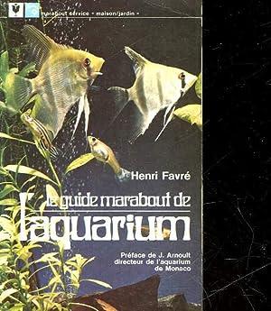 LE GUIDE MARABOUT DE L'AQUARIUM: FAVRE HENRI