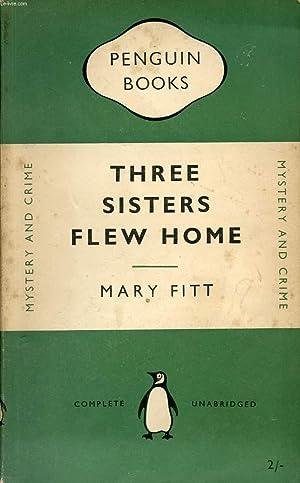 THREE SISTERS FLEW HOME: FITT MARY