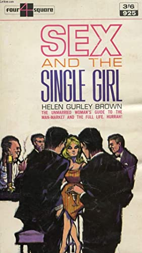 SEX AND THE SINGLE GIRL: GURLEY BROWN HELEN