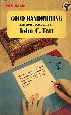 GOOD HANDWRITING, AND HOW TO ACQUIRE IT: TARR JOHN C.