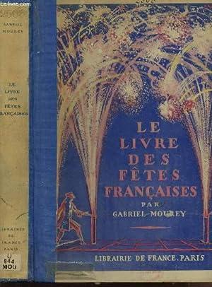 LE LIVRE DES FETES FRANCAISES.: MOUREY GABRIEL
