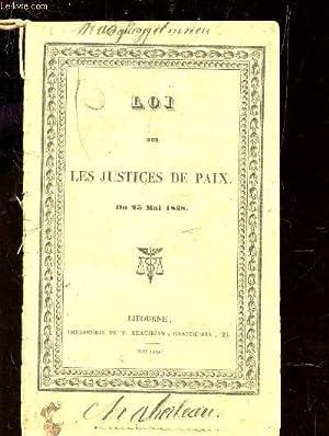 LOI SUR LES JUSTICES DE PAIX - DU 25 MAI 1838.: BARTHE / LOUIS-PHILIPPE