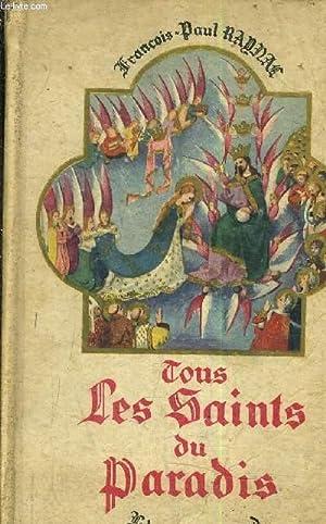 TOUS LES SAINTS DU PARADIS - PETIT CALENDRIER HAGIOGRAPHIQUE.: FRANCOIS PAUL REYNAL