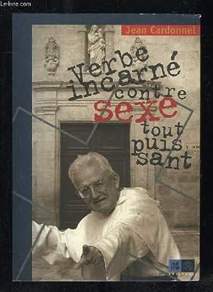 VERBE INCARNE CONTRE SEXE TOUT PUISSANT.: CARDONNEL JEAN.
