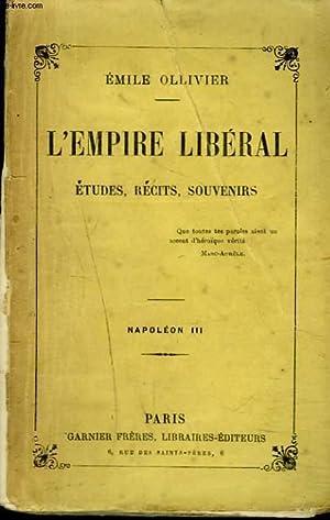 L'EMPIRE LIBERAL. ETUDES, RECITS ET SOUVENIRS. TOME III. NAPOLEON III.: EMILE OLLIVIER