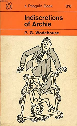 INDISCRETIONS OF ARCHIE: WODEHOUSE P. G.