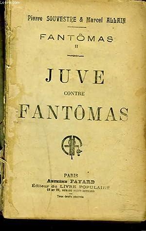 FANTÔMAS II. JUVE CONTRE FANTÔMAS: PIERRE SOUVESTRE, MARCEL