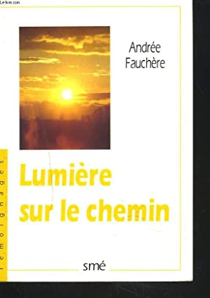 LUMIERE SUR LE CHEMIN: ANDREE FAUCHERE