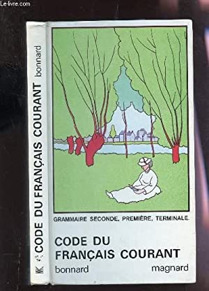 CODE DU FRANCAIS COURANT - GRAMMAIRE, SECONDE, PREMIERE,TERMINALE.: BONNARD HENRI
