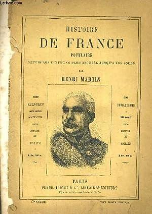 HISTOIRE DE FRANCE POPULAIRE DEPUIS LES TEMPS LES PLUS RECULES JUSQU'A NOS JOURS - 43E SERIE -...