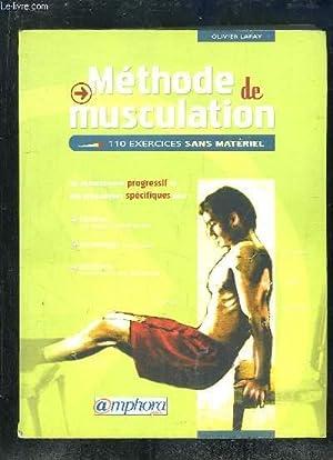 METHODE DE MUSCULATION. 110 EXERCICES SANS MATERIEL.: LAFAY OLIVIER .