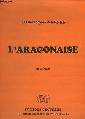 L'ARAGONAISE POUR PIANO.: WERNER JEAN-JACQUES
