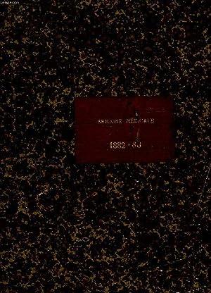 LA SEMAINE MEDICALE, DU N° 1, 2e ANNEE, 5 JAN. 1882 AU N° 16, 3e ANNEE, 12 AVRIL 1883: COLLECTIF