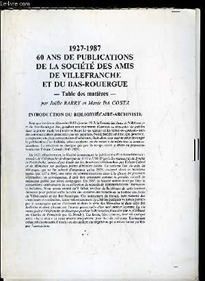 1927 - 1987. 60 ANS DE PUBLICATIONS DE LA SOCIETE DES AMIS DE VILLEFRANCHE ET DU BAS ROUERGUE.: ...