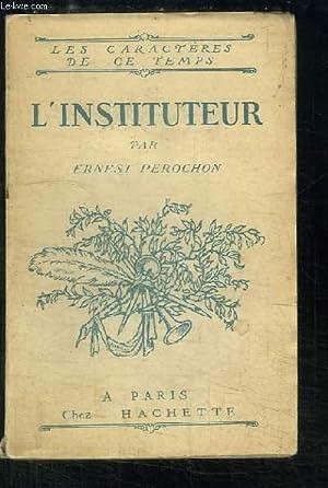 L'Instituteur: PEROCHON Ernest.