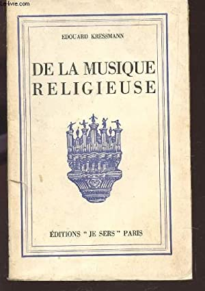 DE LA MUSIQUE RELIGIEUSE.: KRESSMANN EDOUARD