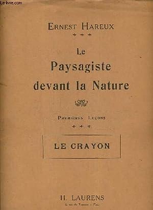 LE PAYSAGISTE DEVANT LA NATURE - PREMIERE LECONS - LE CRAYON.: ERNEST HAREUX