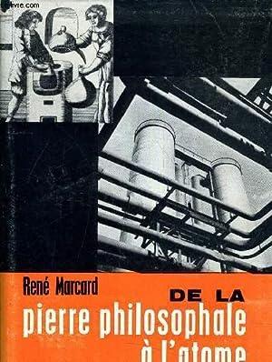 DE LA PIERRE PHILOSOPHALE A L'ATOME.: RENE MARCARD