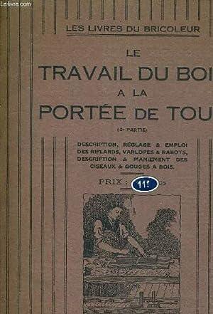 LE TRAVAIL DU BOIS A LA PORTEE DE TOUS 2E PARTIE - DESCRIPTION REGLAGE ET EMPLOI DES RIFLARDS ...