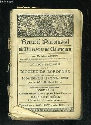 RECUEIL PAROISSIAL DE PRIERES ET DE CANTIQUES.: ABBE SAURIN.