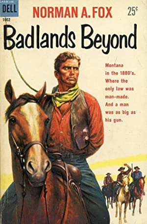 THE BADLANDS BEYOND: FOX NORMAN A.