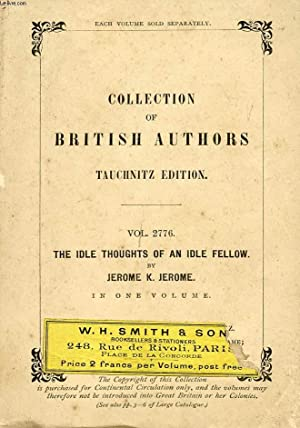 THE IDLE THOUGHTS OF AN IDLE FELLOW (COLLECTION OF BRITISH AUTHORS, VOL. 2776): JEROME K. JEROME