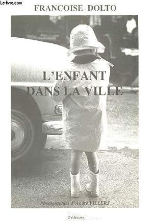 L'ENFANT DANS LA VILLE / COLLECTION TRAMES - CONFERENCES - ACTUALITE DE LA PYSCHANLYSE&...