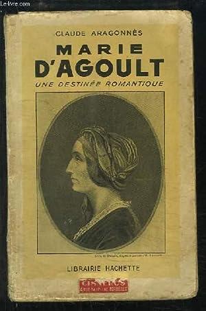 Marie d'Agoult, une destinée romantique.: ARAGONNES Claude