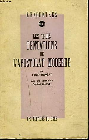 RENCONTRES N°28. LES TROIS TENTATIONS DE L'APOSTOLAT MODERNE.: HENRY DUMERY
