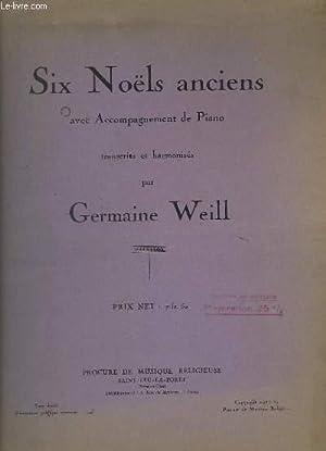 SIX NOELS ANCIENS - AVEC ACCOMPAGNEMENT DE: WEILL GERMAINE
