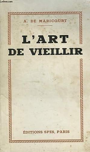 L'ART DE VIEILLIR: MARICOURT A. DE