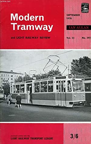 MODERN TRAMWAY AND LIGHT RAILWAY REVIEW, VOL. 33, N° 393, SEPT. 1970: COLLECTIF