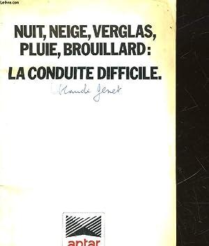 NUIT, NEIGE, VERGLAS, PLUIE, BROUILLARD : LA CONDUITE DIFFICILE: COLLECTIF