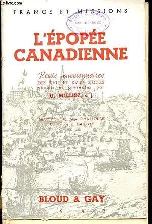 L'EPOPEE CANADIENNE - RECITS MISSIONNAIRES DES XVIIe ET XVIIIe SIECLES / COLLECTION ...