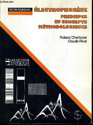 ELECTROPHORESE PRINCIPES ET CONCEPTS METHODOLOGIQUES.: CHARLIONET & RIVAT