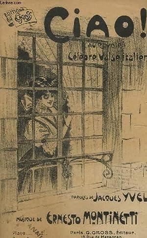 CIAO ! - CHANT + PAROLES - CELEBRE VALSE ITALIENNE.: MONTINETTI ERNESTO