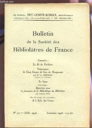BULLETIN DE LA SOCIETE DES BIBLIOLATRES DE FRANCE / N°30 - JUILLET 1946 / LE DIT DU ...