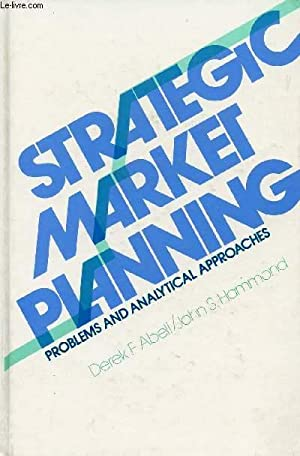 STRATEGIC MARKET PLANNING: PROBLEMS AND ANALYTICAL: ABELL DEREK F.,