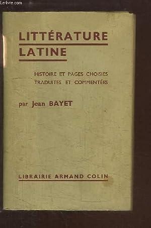 Littérature Latine. Histoire et pages choisies.: BAYET Jean