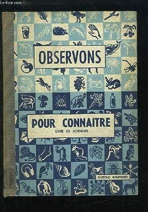 Observons pour Connaitre. Livre de Sciences pour le Cours Moyen.: GOUMY Eugène, GOUMY-RAULIN J. et ...