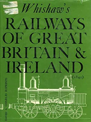 THE RAILWAYS OF GREAT BRITAIN AND IRELAND (1842), PRACTICALLY DESCRIBED AND ILLUSTRED: WHISHAW ...