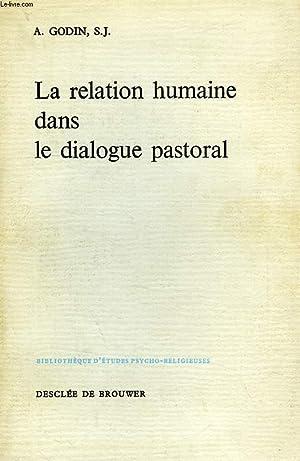 LA RELATION HUMAINE DANS LE DIALOGUE PASTORAL: GODIN A. s.j.