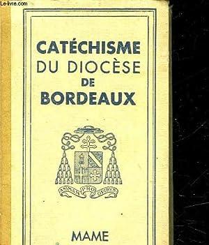 CATECHISME A L'USAGE DES DIOCESES DE FRANCE PUBLIE POUR LE DIOCESE DE BORDEAUX: FELTIN MAURICE